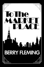 To The Market Place (ebook)