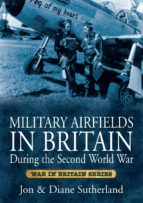 Military Airfields in Britain During the Second World War (ebook)