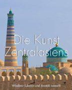 Die Kunst Zentralasiens (ebook)