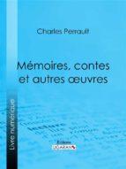 Mémoires, contes et autres oeuvres de Charles Perrault (ebook)