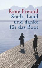 Stadt, Land und danke für das Boot (ebook)