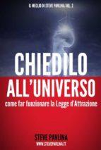 Chiedilo all'Universo - Far funzionare la Legge d'Attrazione (ebook)