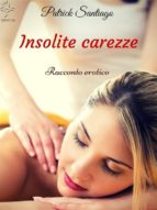 Insolite carezze (ebook)
