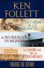Trilogía The Century (La caída de los gigantes, El invierno del mundo y El umbral de la eternidad) (ebook)