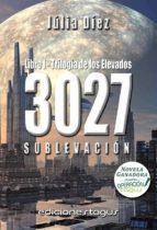 3027 - SUBLEVACIÓN. Libro Primero - Trilogía de los Elevados