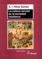 La cultura escolar en la sociedad neoliberal (ebook)