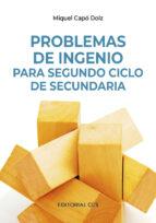 Problemas de ingenio para Segundo Ciclo de Secundaria (ebook)