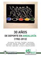 30 AÑOS DEL DEPORTE EN ANDALUCIA