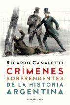 Cr�menes sorprendentes de la Historia argentina