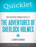 Quicklet on Sir Arthur Conan Doyles' The Adventures of Sherlock Holmes (Classics, Detective, Mystery) (ebook)