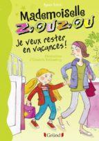 Mademoiselle Zouzou T19 - Je veux rester en vacances ! (ebook)