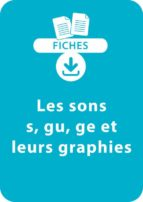 Lecture CP - Les sons s, gu, ge et leurs graphies (ebook)