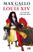 Louis XIV - La Vie du grand roi (ebook)
