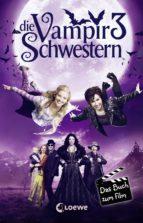 Die Vampirschwestern 3 - Das Buch zum Film (ebook)