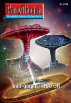 Perry Rhodan 2708: Vier gegen ITHAFOR (Heftroman) (ebook)