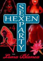 Hexen Sexparty 4: Kampf im Folterkeller (ebook)
