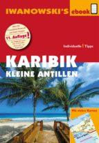 Karibik - Kleine Antillen - Reiseführer von Iwanowski (ebook)