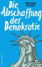 Die Abschaffung der Demokratie (ebook)