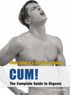 CUM! The Complete Guide to Orgasm (ebook)
