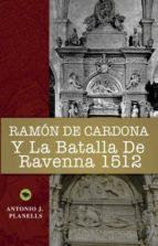Ramón de Cardona y la batalla de Ravenna 1512 (ebook)