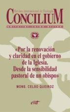 Por la renovación y claridad en el gobierno de la Iglesia. Desde la sensibilidad pastoral de un obispo. Concilium 353 (2013)