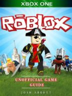 Roblox Xbox One Unofficial Game Guide (ebook)