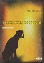I creatori di mondi - Primo volume (ebook)