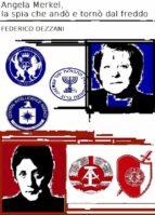Angela Merkel, la spia che andò e tornò dal freddo (ebook)