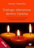 Dialogo silenzioso dentro l'anima (ebook)