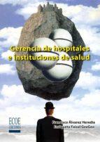 Gerencia de hospitales e instituciones de salud (ebook)