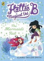 Hattie B, Magical Vet: The Mermaid's Tail (Book 4) (ebook)