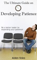 The Ultimate Guide on Developing Patience (ebook)
