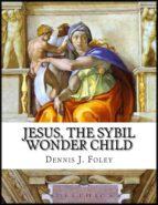 Jesus,the Sybil Wonder Child (ebook)