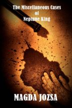 The Miscellaneous Cases of Neptune King (ebook)