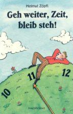 Geh weiter, Zeit, bleib steh! (ebook)