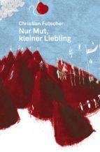 Nur Mut, kleiner Liebling (ebook)