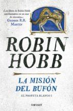 La misión del bufón (El Profeta Blanco 1) (ebook)