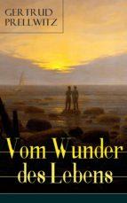 Vom Wunder des Lebens (Vollständige Ausgabe) (ebook)