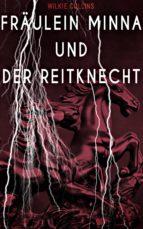 Fräulein Minna und der Reitknecht (Vollständige deutsche Ausgabe) (ebook)
