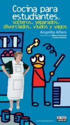 Cocina para estudiantes, solteros, separados, divorciados, viudos y vagos (ebook)