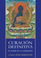 Curación definitiva, el poder de la compasión (ebook)