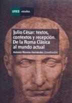 Julio César: textos, contextos y recepción. De la roma clásica al mundo actual - capítulo VI (ebook)