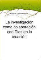 La investigación como colaboración con Dios en la creación (ebook)