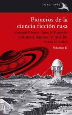 PIONEROS DE LA CIENCIA FICCIÓN RUSA VOL. II