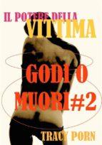 Il potere della vittima: godi o muori#2 (ebook)