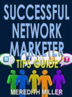 Successful Network Marketer Tips Guide (ebook)