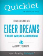 Quicklet on Jon Krakauer's Eiger Dreams: Ventures Among Men and Mountains (CliffNotes-like Summary, Analysis, and Review) (ebook)