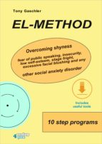 EL-Method. Overcoming shyness, fear of public speaking, insecurity, low self-esteem, stage fright, excessive facial blushing and any other social anxiety disorder. (ebook)