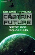 Captain Future 22.3: Wiege der Schöpfung (ebook)