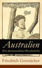 Australien (Ein abenteuerlicher Reisebericht) - Vollständige Ausgabe (ebook)